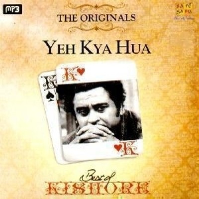 Buy The Originals Best Of Kishore-Yeh Kya Hua: Av Media