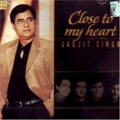 Buy Close To My Heart - Jagjit Singh: Av Media