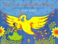 The Bird With Golden Wings : Stories Of Wit And Magic: Book