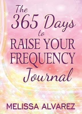 The 365 Days to Raise Your Frequency Journal price comparison at Flipkart Amazon Crossword  sc 1 st  Buyhatke & Buy 365 Ways to Raise Your Frequency at Flipkart Snapdeal Amazon ... 25forcollege.com