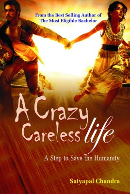 Buy A Crazy Careless Life: A Step to Save the Humanity: Book
