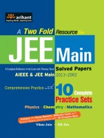 A Two Fold Resource for JEE Main Solved Papers: AIEEE and JEE Main 2013 - 2002 with 10 Complete Practice Sets: Book