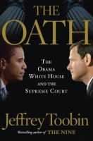 The Oath: The Obama White House and the Supreme Court: Book