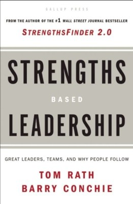 Buy Strengths Based Leadership: Great Leaders, Teams and Why People Follow 1st Edition: Book