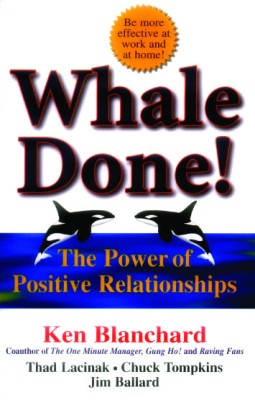 Buy Whale Done: the Power Of Positive Relationships New ed Edition: Book