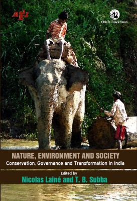 Nature, Environment And Society: Conservation, Governance And Transformation Of Nature In India price comparison at Flipkart, Amazon, Crossword, Uread, Bookadda, Landmark, Homeshop18