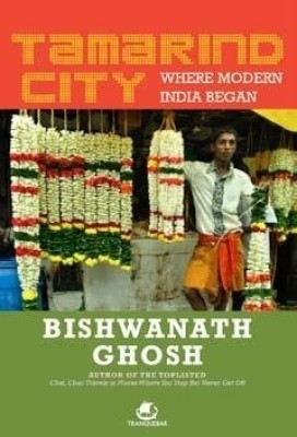 Buy Tamarind City: Where Modern India Began: Book