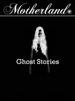 Motherland: Ghost Stories: Book