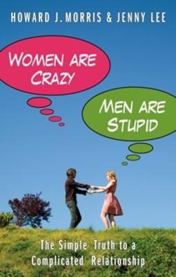 Women Are Crazy, Men Are Stupid: The Simple Truth To A Complicated Relationship price comparison at Flipkart, Amazon, Crossword, Uread, Bookadda, Landmark, Homeshop18