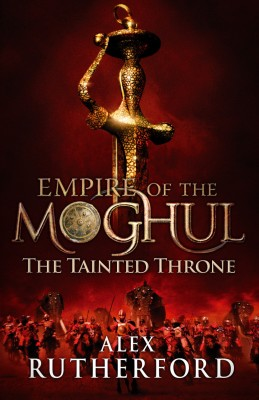 Buy Empire of the Moghul: The Tainted Throne: Book