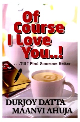 Buy Of Course I Love You! Till I Find Someone Better.: Book