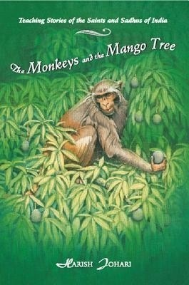 The Monkeys and the Mango Tree: Teaching Stories of the Saints and Sadhus of India price comparison at Flipkart, Amazon, Crossword, Uread, Bookadda, Landmark, Homeshop18