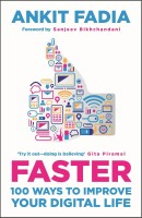 Faster: 100 Ways to Improve Your Digital Life: Book