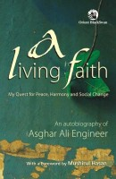 A Living Faith: My Quest For Peace, Harmony And Social Change: Book