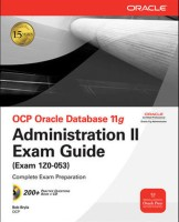 OCP Oracle Database 11g : Administration II Exam Guide (Exam 1Z0-053) (With CD-ROM) 1st Edition: Book
