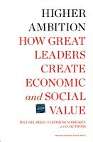 Higher Ambition: How Great Leaders Create Economic and Social Value NONE Edition: Book