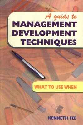 Buy A Guide to Management Development Techniques: What to use when 01 Edition: Book