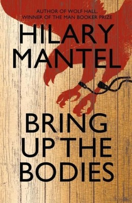 Buy Bring Up the Bodies: Book