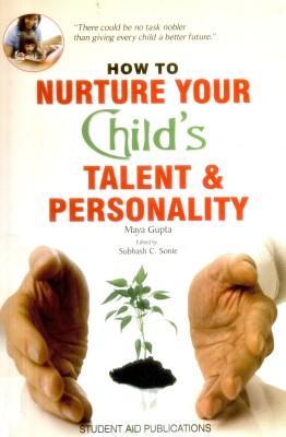 How To Nurture Your Child's Talent & Personality price comparison at Flipkart, Amazon, Crossword, Uread, Bookadda, Landmark, Homeshop18