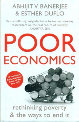 Buy Poor Economics: Rethinking Poverty And The Ways To End It: Book