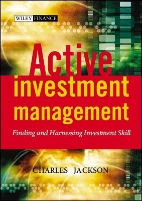 Active Investment Management: Finding And Harnessing Investment Skill (The Wiley Finance Series) HRD Edition price comparison at Flipkart, Amazon, Crossword, Uread, Bookadda, Landmark, Homeshop18