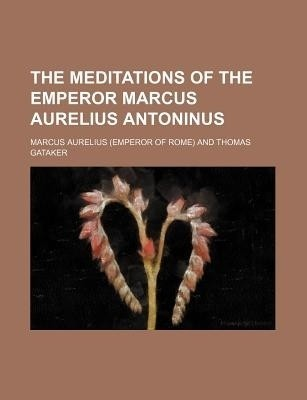 The Meditations of the Emperor Marcus Aurelius Antoninus price comparison at Flipkart, Amazon, Crossword, Uread, Bookadda, Landmark, Homeshop18