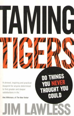 Buy Taming Tigers: Do things you never thought you could: Book
