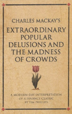 Buy Charles Mackay's Extraordinary Popular Delusions and the Madness of Crowds (Infinite Success Series) 01 Edition: Book