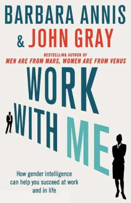 Work with Me: How Gender Intelligence can Help You Succeed at Work and in Life price comparison at Flipkart, Amazon, Crossword, Uread, Bookadda, Landmark, Homeshop18