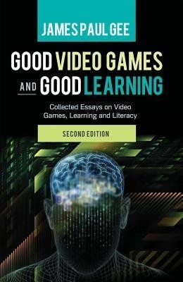 good video games and good learning collected essays Good video games and good learning: collected essays on video games, learning and literacy, 2nd edition by james paul gee,games and learning: an interview overview -- good video games, the human mind, and good learning -- pleasure and being professional: learning and video games -- stories, probes, and games -- the old and the new in the new digital literacies -- can technology-rich learning.