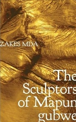 Buy The Sculptors of Mapungubwe: Book