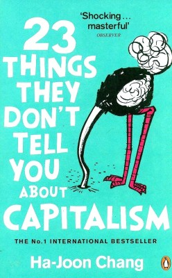 23 things they dont tell you Buy 23 things they don't tell you about capitalism by ha-joon chang from waterstones today click and collect from your local waterstones or get free uk delivery on orders over £20.