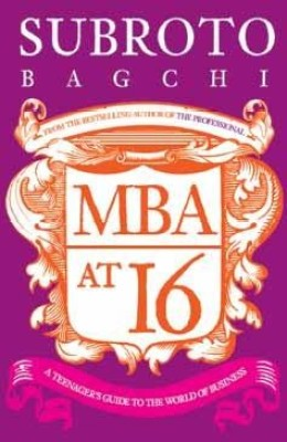 Buy MBA At 16: A Teenager???s Guide To Business: Book