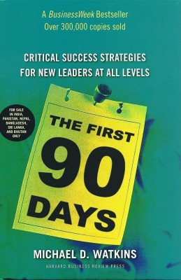Buy The First 90 Days: Critical Success Strategies for New Leaders at All Levels 90 Days (Indian  Edition: Book
