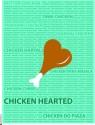 Chicken Hearted Canvas Art - Medium