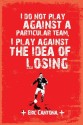 Eric Cantona - I Don't Play Against Paper Print - Small