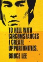 Bruce Lee - To Hell With Circumstances Poster - Small