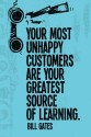 Bill Gates - Your Most Unhappy Customers Are Your Poster - Small